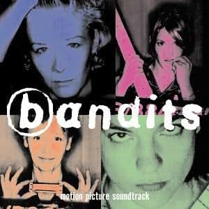Bandits: Motion Picture Soundtrack