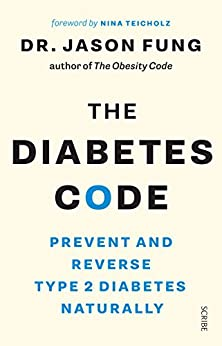 The Diabetes Code: prevent and reverse type 2 diabetes naturally by [Fung, Jason]