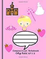 Composition Notebook - College Ruled, 8.5 x 11: PRINCESS CASTLE DIARY   NOTEBOOK   NOTE PAD  JOURNAL, 120 Pages , soft Cover , Easy Keep WORKBOOK Students, Kids. FOR Home School or College