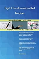 Digital Transformations Best Practices A Complete Guide - 2020 Edition