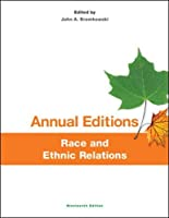 Annual Editions: Race and Ethnic Relations, 19/e (Annual Editions Race and Ethnic Relations)