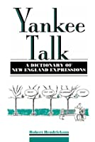 Yankee Talk: A Dictionary of New England Expressions (Facts on File Dictionary of American Regional Expressions)
