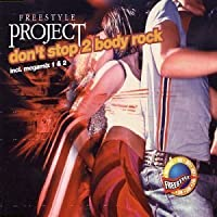 Don't Stop 2 Body Rock by Freestyle Project