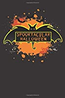 Spooktacular Halloween: Funny Halloween party gift journal,  black bad cover, write down your costume and makeup ideas, recipes, notes for kids and adults