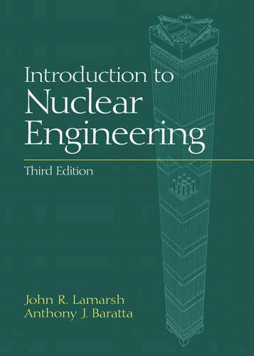 Download Introduction to Nuclear Engineering (Addison-Wesley Series in Nuclear Science and Engineering) 0201824981