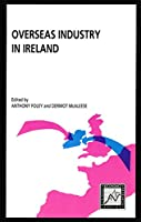 Overseas Industry in Ireland (Business & Economics Research)