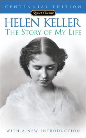 The Story of my Life (100th Anniversary Edition) (Signet Classics)