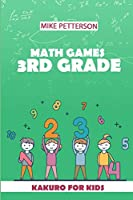 Math Games 3rd Grade: Kakuro For Kids (Math Puzzle Books For Kids)