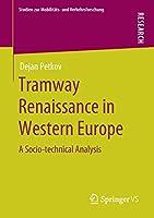 Tramway Renaissance in Western Europe: A Socio-technical Analysis (Studien zur Mobilitaets- und Verkehrsforschung)