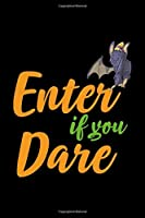 Enter If You Dare: Notebook Journal Composition Blank Lined Diary Notepad 120 Pages Paperback Black Monster C