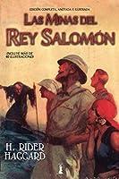 Las minas del Rey Salomón: Edición completa,anotada e ilustrada