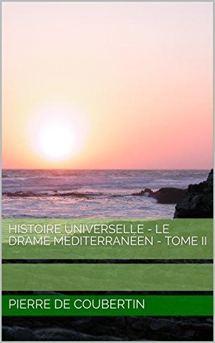 Histoire universelle - Le Drame Méditerranéen - Tome II (French Edition)