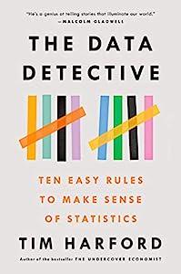 The Data Detective: Ten Easy Rules to Make Sense of Statistics (English Edition)