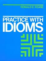 Practice With Idioms