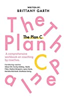 The Plan C: A comprehensive workbook for coaches by coaches