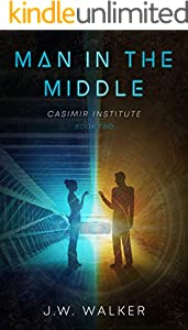 Man in the Middle: A Time Travel Sequel (Casimir Institute Book 2) (English Edition)