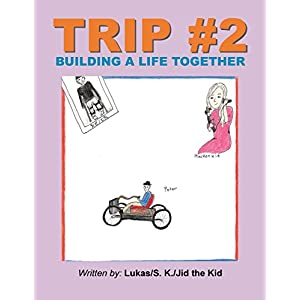 Trip #2: Building a Life Together