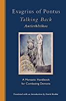 Evagrius of Pontus, Talking Back: A Monastic Handbook for Combating Demons (Cistercian Studies Series)