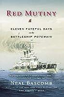 Red Mutiny: Eleven Fateful Days on the Battleship Potemkin