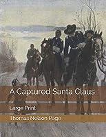 A Captured Santa Claus: Large Print