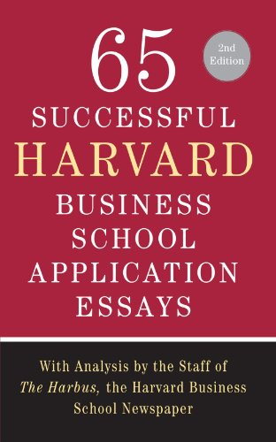 Download 65 Successful Harvard Business School Application Essays, Second Edition 0312550073