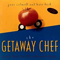 The Getaway Chef: Great Food for the Cook on Holiday
