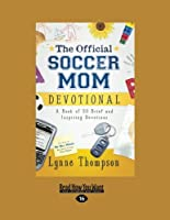 The Official Soccer Mom Devotional: (1 Volume Set): A Book of 50 Brief and Inspiring Devotions