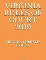 VIRGINIA RULES OF COURT 2019