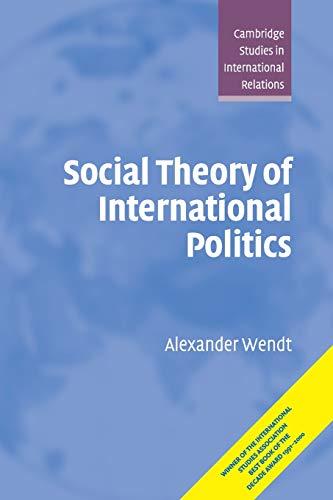 Download Social Theory of International Politics (Cambridge Studies in International Relations) 0521469600
