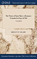 The Priory of Saint Mary: A Romance Founded in Days of Old; Volume III