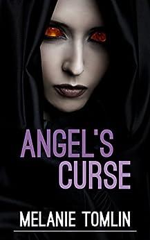 [Tomlin, Melanie]のAngel's Curse (Angel Series Book 2) (English Edition)