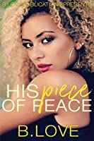 His Piece of Peace: The Full Series