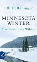 Minnesota Winter: Eine Liebe in der Wildnis