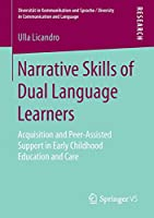 Narrative Skills of Dual Language Learners: Acquisition and Peer-Assisted Support in Early Childhood Education and Care (Diversitaet in Kommunikation und Sprache / Diversity in Communication and Language)