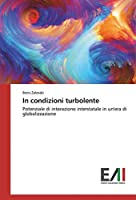 In condizioni turbolente: Potenziale di interazione interstatale in un'era di globalizzazione