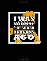 I Was Normal 2 Bearded Dragons Ago: Genkouyoushi Notebook