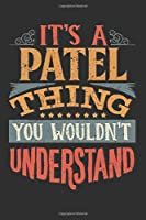It's A Patel You Wouldn't Understand: Want To Create An Emotional Moment For The Patel Family? Show The Patel's You Care With This Personal Custom Gift With Patel's Very Own Family Name Surname Planner Calendar Notebook Journal