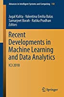 Recent Developments in Machine Learning and Data Analytics: IC3 2018 (Advances in Intelligent Systems and Computing)