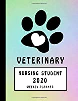 Veterinary Nursing Student 2020 Weekly Planner: DVM Nurse Assistant Technician Education Monthly Daily Class Assignment Study Activities Schedule 2020 Personal Journal Pages Paw Print Heart Pastel Rainbow