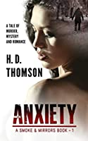 Anxiety: A Tale of Murder, Mystery and Romance (Smoke and Mirrors)