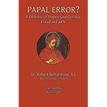 Papal Error?: A Defense of Popes said to have Erred in Fatih