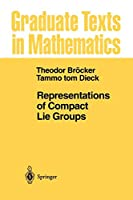 Representations of Compact Lie Groups (Graduate Texts in Mathematics)