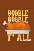 Gobble Gobble Y'all: Notebook Journal Composition Blank Lined Diary Notepad 120 Pages Paperback Brown Zigzag Turkey