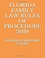 FLORIDA FAMILY LAW RULES OF PROCEDURE 2019
