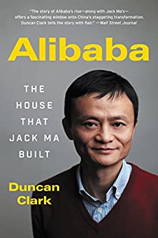 Alibaba: The House That Jack Ma Built by [Clark, Duncan]