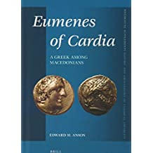 Eumenes of Cardia: A Greek Among Macedonians