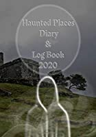 """Haunted Places Diary & Log Book 2020: Week to a view Planner/Diary 
