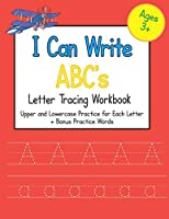 I Can Write ABC's Letter Tracing Workbook: Upper and Lowercase Practice for Each Letter of the Alphabet