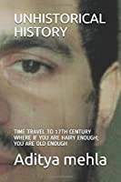 UNHISTORICAL HISTORY: TIME TRAVEL TO 17TH CENTURY WHERE IF YOU ARE HAIRY ENOUGH; YOU ARE OLD ENOUGH
