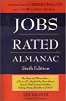 Jobs Rated Almanac: The Best and Worst Jobs--250 in All--Ranked by More Than a Dozen Vital Factors Including Salary, Stress, Benefits, and More